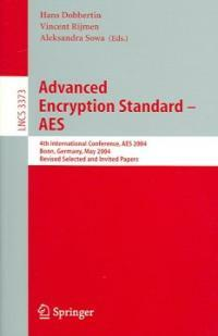 Advanced encryption standard--AES : 4th international conference, AES 2004, Bonn, Germany, May 10-12, 2004 : revised selected and invited papers