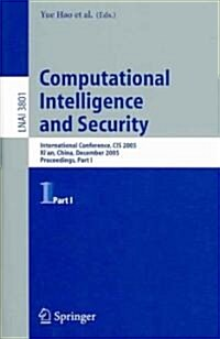 Computational Intelligence and Security: International Conference, Cis 2005, Xian, China, December 15-19, 2005, Proceedings, Part I (Paperback, 2005)