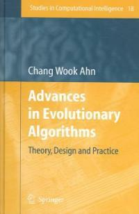 Advances in evolutionary algorithms : theory, design, and practice