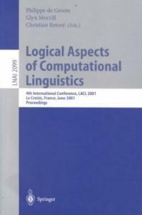 Logical aspects of computational linguistics : 4th international conference, LACL 2001, Le Croisic, France, June 27-29 2001 : proceedings