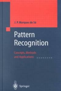 Pattern recognition : concepts, methods, and applications