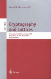 Cryptography and lattices : international conference, CaLC 2001, Providence RI, USA, March 29-30, 2001 : revised papers