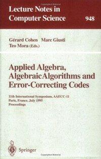 Applied algebra, algebraic algorithms and error-correcting codes : 11th international symposium, AAECC-11, Paris, France, July 1995 : proceedings