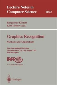 Graphics recognition: methods and applications : first international workshop, University Park, PA, USA, August 10-11, 1995 : selected papers