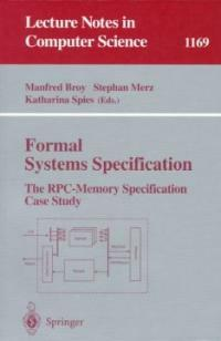 Formal systems specification : the RPC-memory specification case study