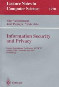 Information security and privacy : Second Australian Conference, ACISP '97, Sydney, NSW, Australia, June 7-9, 1997 : proceedings