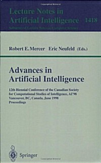 Advances in Artificial Intelligence: 12th Biennial Conference of the Canadian Society for Computational Studies of Intelligence, AI98, Vancouver, BC, (Paperback, 1998)