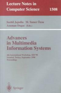 Advances in multimedia information systems: 4th international workshop, MIS'98, Istanbul, Turkey, September 24-26, 1998 : proceedings