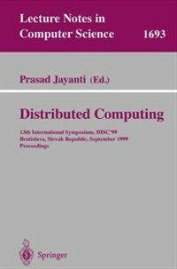 Distributed computing : 13th International Symposium, DISC'99, Bratislava, Slovak Republic, September 27-29, 1999 : proceedings