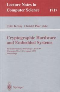 Cryptographic hardware and embedded systems : First International Workshop, CHES '99, Worcester, MA, USA, August 1999 : proceedings