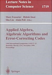 Applied Algebra, Algebraic Algorithms and Error-Correcting Codes: 13th International Symposium, Aaecc-13 Honolulu, Hawaii, USA, November 15-19, 1999 P (Paperback, 1999)