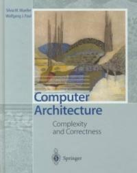 Computer architecture : complexity and correctness