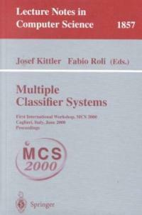 Multiple classifier systems : first international workshop, MCS 2000, Cagliari, Italy, June 21-23, 2000 : proceedings