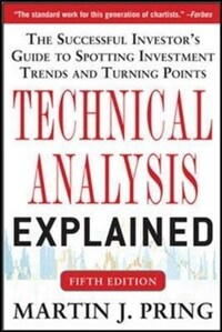 Technical Analysis Explained: The Successful Investor's Guide to Spotting Investment Trends and Turning Points (Paperback, 5 International ed)