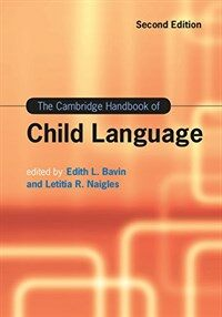 The cambridge handbook of child language 2nd ed
