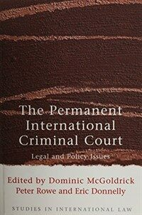 The permanent international criminal court: legal and policy issues