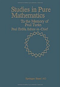 Studies in Pure Mathematics: To the Memory of Paul Turan (Paperback, Softcover Repri)