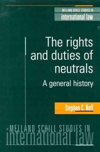 The rights and duties of neutrals : a general history