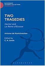 Two Tragedies : Hector and La Reine d'Escosse (Hardcover)