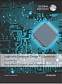 Logic and Computer Design Fundamentals, Global Edition (Paperback, 5 ed)