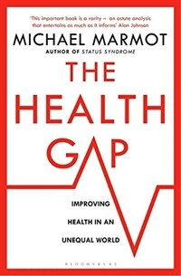 The Health Gap : The Challenge of an Unequal World (Paperback)