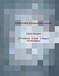 Linear Algebra: Pearson New International Edition (Paperback, 4 ed)