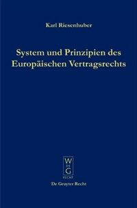 System und Prinzipien des Europäischen Vertragsrechts