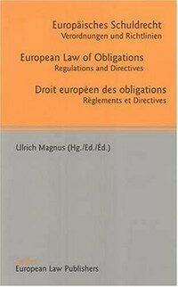 Europäisches Schuldrecht : Verordnungen und Richtlinien