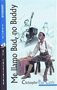 Me Llamo Bud, No Buddy = Bud, Not Buddy (Paperback)