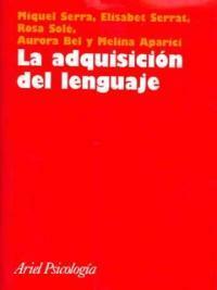 La adquisición del lenguaje / 1a ed