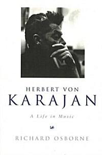 Herbert von Karajan : A Life in Music (Paperback)
