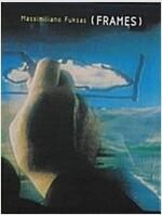 Massimillano Fuksas: Frames (Paperback)