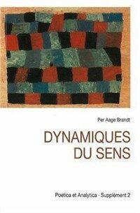 Dynamiques du sens : études de sémiotique modale