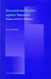 International justice against impunity : progress and new challenges