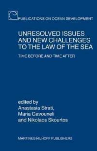 Unresolved issues and new challenges to the law of the sea : time before and time after