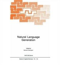 Natural language generation : new results in artificial intelligence, psychology, and linguistics