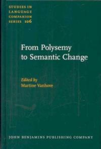 From polysemy to semantic change : towards a typology of lexical semantic associations
