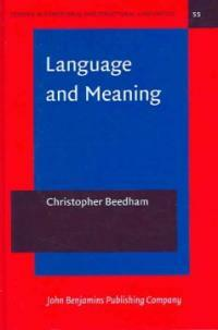 Language and meaning : the structural creation of reality