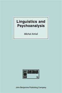Lingustics and psychoanalysis : Freud, Saussure, Hjelmslev, Lacan, and others