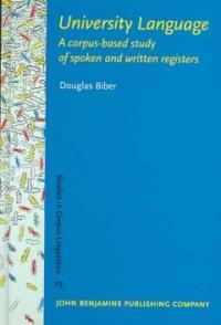 University language : a corpus-based study of spoken and written registers