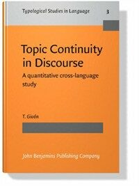Topic continuity in discourse : a quantitative cross-language study