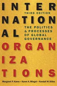International organizations : the politics and processes of global governance / 3rd ed