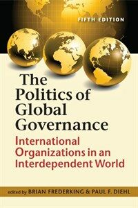 The politics of global governance : international organizations in an interdependent world / 5th ed
