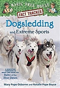 Magic Tree House FACT TRACKER #34 : Dogsledding and Extreme Sports (Paperback)