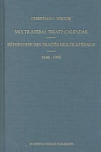 Multilateral Treaty Calendar: Repertoire Des Trait Es Multilat Eraux, 1648-1995 (Hardcover)