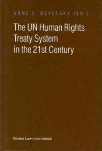 The UN human rights treaty system in the 21st century