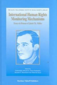 International human rights monitoring mechanisms : essays in honour of Jakob Th. Moller