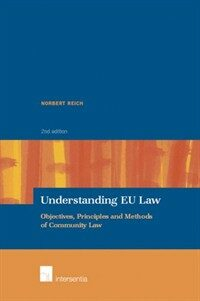 Understanding EU law : objectives, principles, and methods of community law 2nd ed