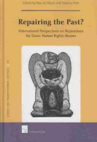 Repairing the past? : international perspectives on reparations for gross human rights abuses