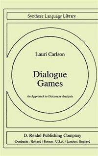 Dialogue games : an approach to discourse analysis